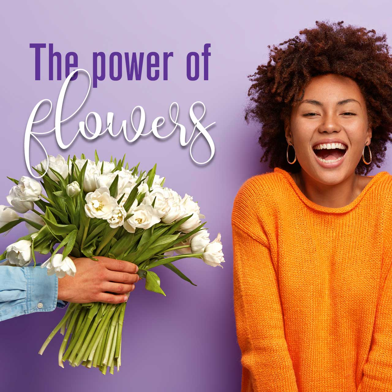 The power of flowers.
